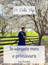Calin Pop-In sangele meu e primavara